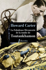 Howard  CARTER, La fabuleuse découverte de la tombe de Toutankhamon