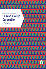 Jean-Louis  COATRIEUX, Le rêve d'Alejo  Carpentier