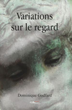Dominique  GODFARD, Variations sur le regard