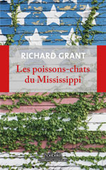 Richard GRANT, Les poissons-chats du Mississipi