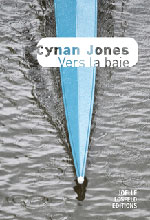 Cynan JONES, Vers la baie