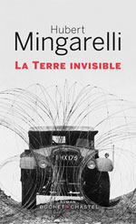 Hubert MINGARELLI, La terre invisible
