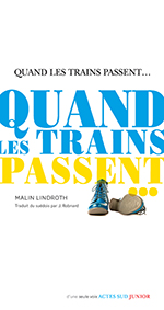 Malin LINDROTH, Quand les trains passent...